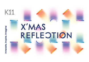<p><span>K11 Art Mall </span><span>presents</span><span> Christmas Reflection</span></p>